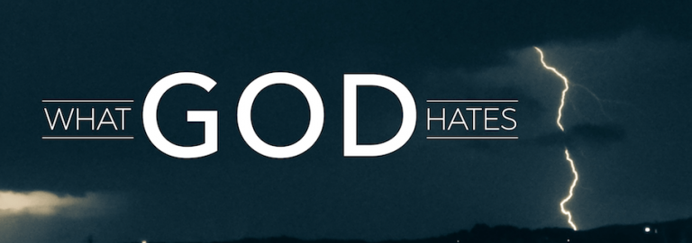 Why God Hates Sin and, Why You Should Too!